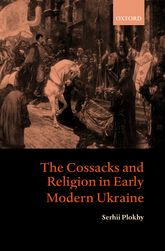 The Cossacks and Religion in Early Modern Ukraine$