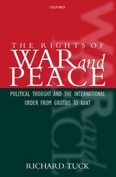 The Rights of War and PeacePolitical Thought and the International Order from Grotius to Kant$