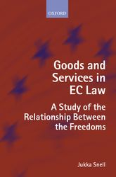Goods and Services in EC LawA Study of the Relationship Between the Freedoms$