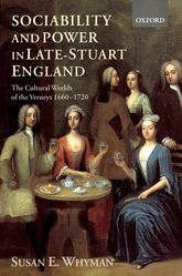Sociability and Power in Late Stuart EnglandThe Cultural Worlds of the Verneys 1660-1720$