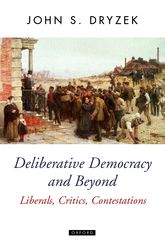 Deliberative Democracy and BeyondLiberals, Critics, Contestations$