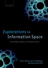Explorations in Information SpaceKnowledge, Actors, and Firms$