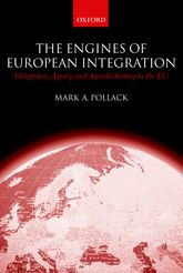 The Engines of European IntegrationDelegation, Agency, and Agenda Setting in the EU$