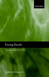 Facing Death – Epicurus and his Critics | Oxford Scholarship Online