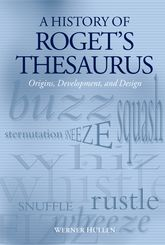 A History of Roget's ThesaurusOrigins, Development, and Design$