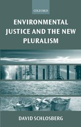 Environmental Justice and the New PluralismThe Challenge of Difference for Environmentalism