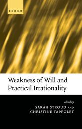 Weakness of Will and Practical Irrationality | Oxford Scholarship Online
