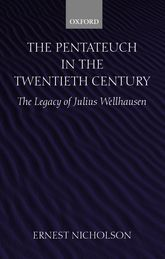 The Pentateuch in the Twentieth Century – The Legacy of Julius Wellhausen | Oxford Scholarship Online