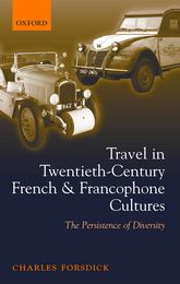 Travel in Twentieth-Century French and Francophone Cultures - The Persistence of Diversity | Oxford Scholarship Online