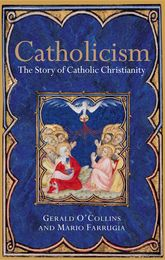 Catholicism – The Story of Catholic Christianity | Oxford Scholarship Online