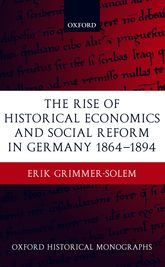 The Rise of Historical Economics and Social Reform in Germany 1864-1894$