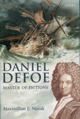 Daniel Defoe: Master of FictionsHis Life and Works$