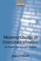 Meaning Change in Grammaticalization – An Enquiry into Semantic Reanalysis - Oxford Scholarship Online