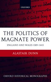 The Politics of Magnate PowerEngland and Wales 1389-1413$