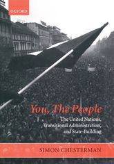 You, The People: The United Nations, Transitional Administration, and State-Building$