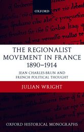 The Regionalist Movement in France 1890-1914