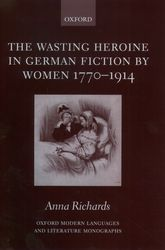 The Wasting Heroine in German Fiction by Women 1770-1914