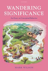 Wandering Significance – An Essay on Conceptual Behaviour | Oxford Scholarship Online