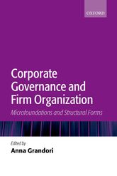 Corporate Governance and Firm OrganizationMicrofoundations and Structural Forms$