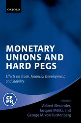 Monetary Unions and Hard PegsEffects on Trade, Financial Development, and Stability$