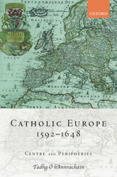 Catholic Europe, 1592–1648Centre and Peripheries