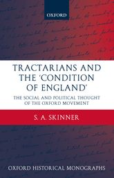 Tractarians and the 'Condition of England' – The Social and Political Thought of the Oxford Movement | Oxford Scholarship Online