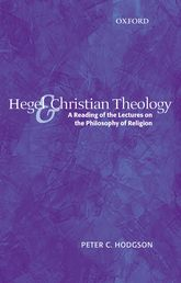 Hegel and Christian TheologyA Reading of the Lectures on the Philosophy of Religion$