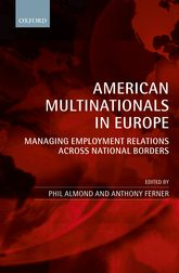 American Multinationals in Europe – Managing Employment Relations Across National Borders - Oxford Scholarship Online