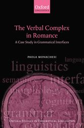 The Verbal Complex in RomanceA Case Study in Grammatical Interfaces$