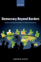 Democracy Beyond Borders - Justice and Representation in Global Institutions | Oxford Scholarship Online