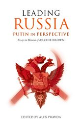 Leading Russia: Putin in Perspective – Essays in Honour of Archie Brown | Oxford Scholarship Online