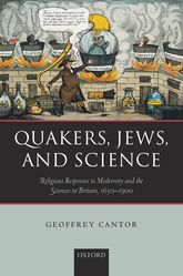 Quakers, Jews, and Science – Religious Responses to Modernity and the Sciences in Britain, 1650-1900 | Oxford Scholarship Online