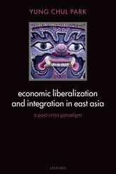 Economic Liberalization and Integration in East Asia$