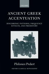 Ancient Greek AccentuationSynchronic Patterns, Frequency Effects, and Prehistory
