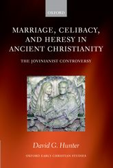 Marriage, Celibacy, and Heresy in Ancient ChristianityThe Jovinianist Controversy$
