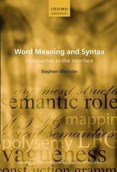 Word Meaning and Syntax – Approaches to the Interface - Oxford Scholarship Online