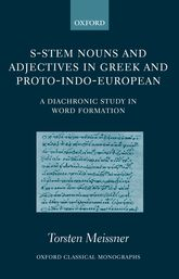 S-Stem Nouns and Adjectives in Greek and Proto-Indo-European - A Diachronic Study in Word Formation | Oxford Scholarship Online