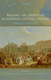 Walking the Streets of Eighteenth-Century London – John Gay's Trivia (1716) | Oxford Scholarship Online