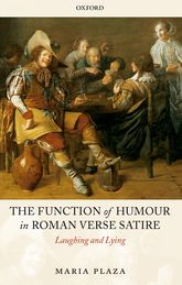 The Function of Humour in Roman Verse SatireLaughing and Lying$
