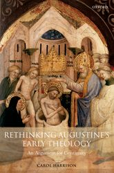 Rethinking Augustine's Early Theology – An Argument for Continuity - Oxford Scholarship Online