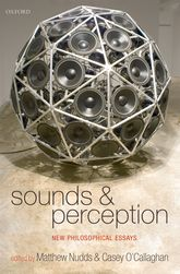 Sounds and Perception – New Philosophical Essays - Oxford Scholarship Online