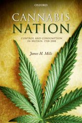 Cannabis NationControl and Consumption in Britain, 1928-2008