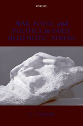 War, Food, and Politics in Early Hellenistic Athens$