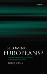 Becoming Europeans?Attitudes, Behaviour, and Socialization in the European Parliament$
