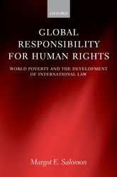 Global Responsibility for Human RightsWorld Poverty and the Development of International Law$