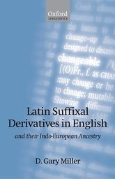 Latin Suffixal Derivatives in Englishand Their Indo-European Ancestry$