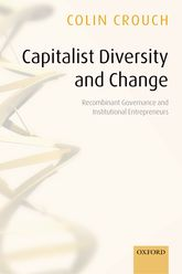 Capitalist Diversity and ChangeRecombinant Governance and Institutional Entrepreneurs$