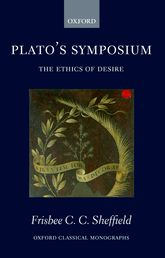 Plato's SymposiumThe Ethics of Desire$