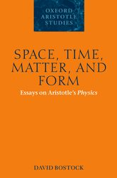 Space, Time, Matter, and Form: Essays on Aristotle's Physics
