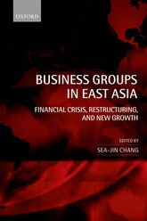 Business Groups in East AsiaFinancial Crisis, Restructuring, and New Growth